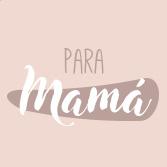 Para mamá